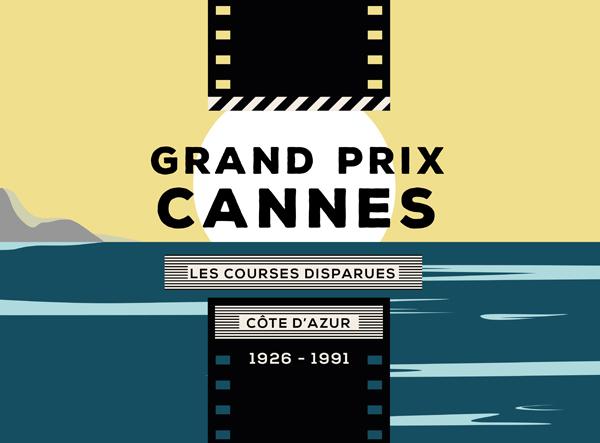 Les Courses Disparues #4 : Grand Prix de Cannes